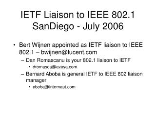 IETF Liaison to IEEE 802.1 SanDiego - July 2006