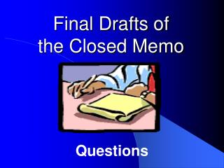 Final Drafts of  the Closed Memo