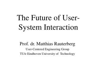 The Future of User-System Interaction