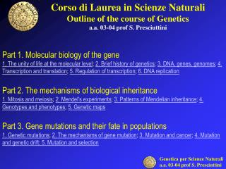 Corso di Laurea in Scienze Naturali Outline of the course of Genetics