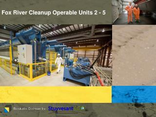 Fox River Cleanup Operable Units 2 - 5