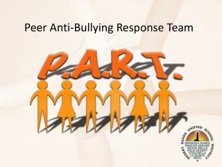 Peer Anti-Bullying Response Team