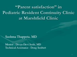 """Parent satisfaction"" in  Pediatric Resident Continuity Clinic at Marshfield Clinic"
