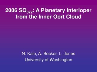 2006 SQ 372 : A Planetary Interloper from the Inner Oort Cloud