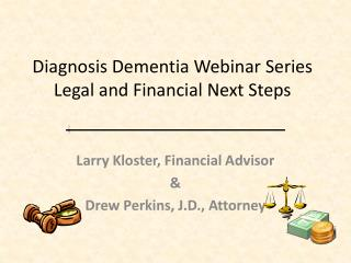 Diagnosis Dementia Webinar Series Legal and Financial Next Steps