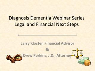 Diagnosis Dementia Webinar Series Legal and Financial Next Steps