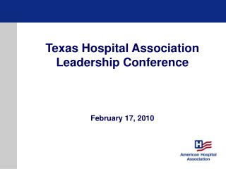Texas Hospital Association  Leadership Conference February 17, 2010