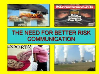 THE NEED FOR BETTER RISK COMMUNICATION