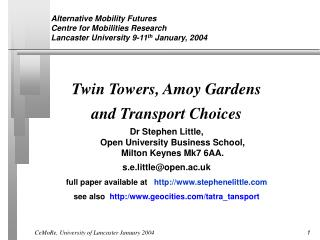 Twin Towers, Amoy Gardens  and Transport Choices