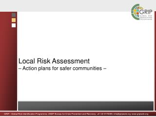 Local Risk Assessment  � Action plans for safer communities �