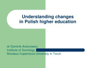 Understanding changes  in Polish higher education