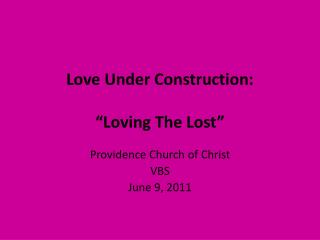 "Love Under Construction: ""Loving The Lost"""