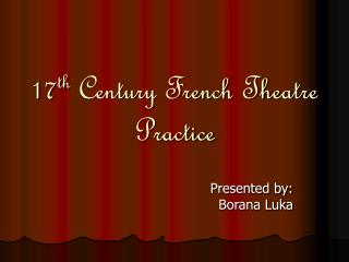 17th Century French Theatre Practice