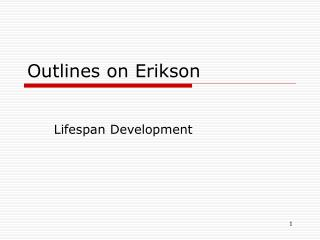 Outlines on Erikson