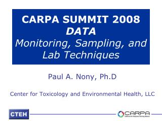 CARPA SUMMIT 2008 DATA Monitoring, Sampling, and Lab Techniques