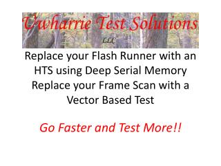 Go Faster and Test More!!