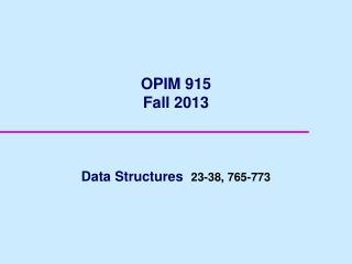 OPIM 915  Fall 2013