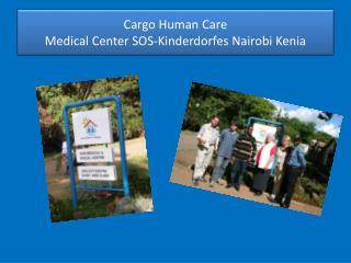 Cargo Human Care Medical Center SOS-Kinderdorfes Nairobi Kenia