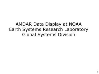 AMDAR Data Display at NOAA  Earth Systems Research Laboratory Global Systems Division