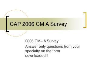CAP 2006 CM A Survey