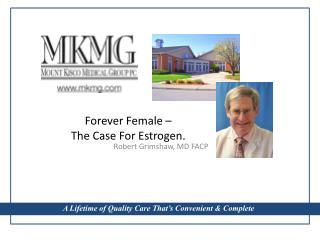 Forever Female �  The Case For Estrogen.