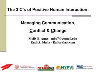 The 3 C's of Positive Human Interaction: Managing  C ommunication,  C onflict &  C hange