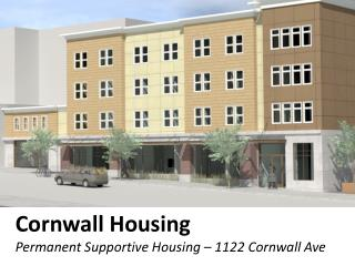 Cornwall  Housing Permanent Supportive  Housing � 1122 Cornwall Ave