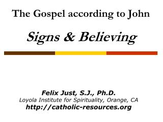The Gospel according to John Signs & Believing