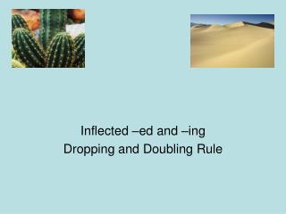 Inflected –ed and –ing Dropping and Doubling Rule