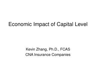 Economic Impact of Capital Level
