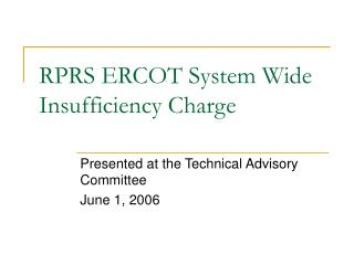 RPRS ERCOT System Wide Insufficiency Charge