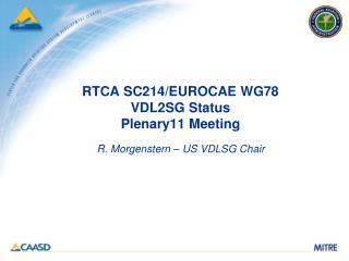 RTCA SC214/EUROCAE WG78 VDL2SG Status Plenary11 Meeting
