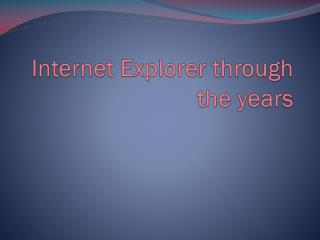 Internet Explorer through the years