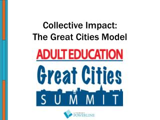Collective Impact:  The Great Cities Model