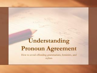 Understanding Pronoun Agreement
