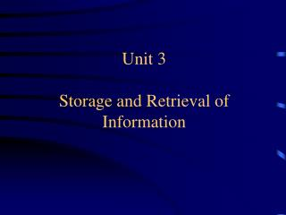 Unit 3 Storage and Retrieval of Information