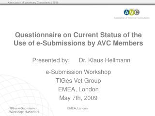 Questionnaire on Current Status of the Use of e-Submissions by AVC Members