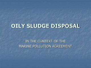 OILY SLUDGE DISPOSAL