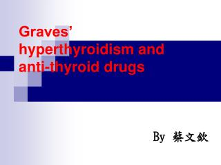 Graves' hyperthyroidism and anti-thyroid drugs