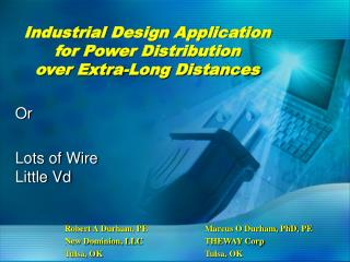 Industrial Design Application for Power Distribution  over Extra-Long Distances
