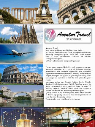 Aventur Travel is an Incentive House based in Barcelona, Spain .