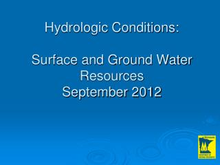 Hydrologic Conditions: Surface and Ground Water Resources September  2012
