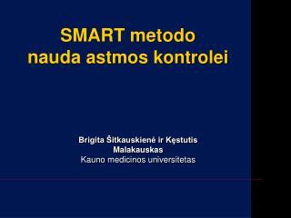 SMART metodo  nauda  astmos kontrolei