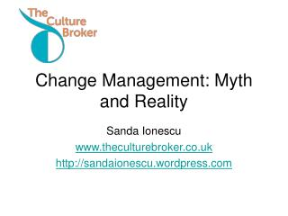 Change Management: Myth and Reality
