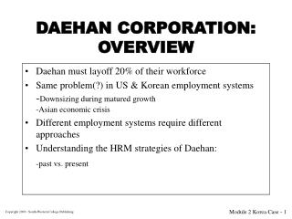 DAEHAN CORPORATION: OVERVIEW