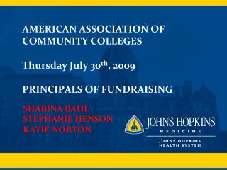 AMERICAN ASSOCIATION OF COMMUNITY COLLEGES Thursday July 30 th , 2009 PRINCIPALS OF FUNDRAISING