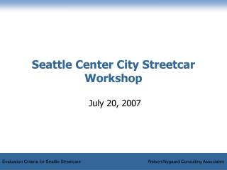 Seattle Center City Streetcar Workshop