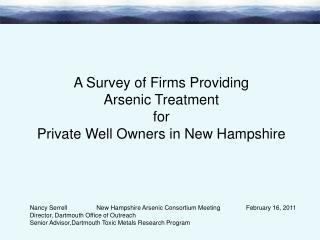 A Survey of Firms Providing  Arsenic Treatment for Private Well Owners in New Hampshire