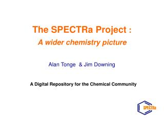 The SPECTRa Project  : A wider chemistry picture