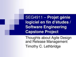 SEG4911 –  Projet génie logiciel en fin d ' études /  Software Engineering  Capstone  Project